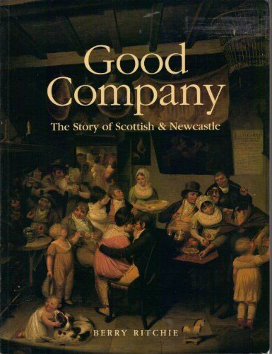 Good Company: The Story of Scottish & Newcastle.