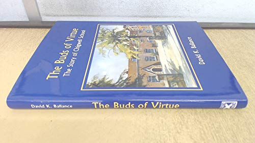 The Buds of Virtue.The Story of Chigwell: David K.Ballance