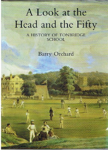 9780907383253: A Look at the Head and the Fifty: History of Tonbridge School