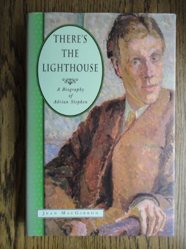 There's the Lighthouse: Biography of Adrian Stephen: MacGibbon, Jean