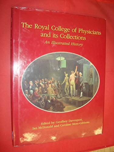 The Royal College of Physicians and Its Collection: An Illustrated History: Davenport, Geoffrey, ...