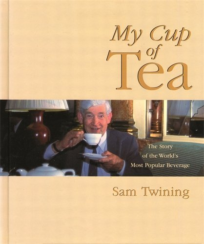 9780907383864: My Cup of Tea: The Story of the World's Most Popular Beverage
