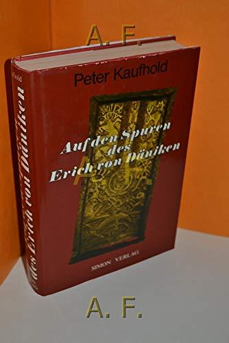Auf den Spuren des Erich von Däniken.: Kaufhold, Peter: