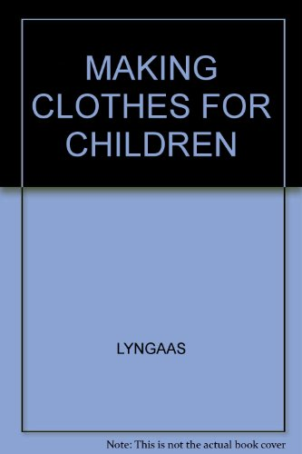 Making Clothes for Children: Youll, Lyn., Lyngaas,