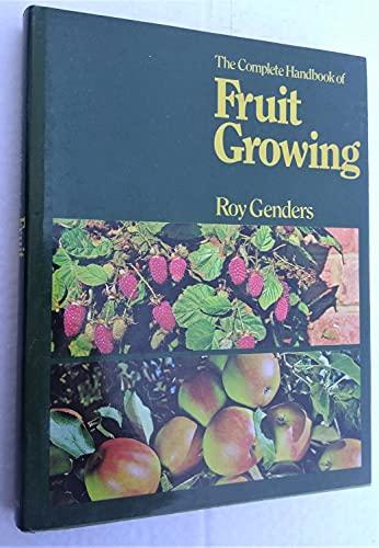 The Complete Handbook of Fruit Growing.: Genders, Roy