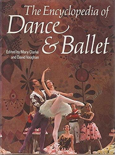The Encyclopedia of Dance & Ballet: Clarke Mary Vaughan David