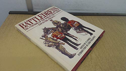 9780907408727: Battledress: The uniforms of the world's great armies 1700 to the present