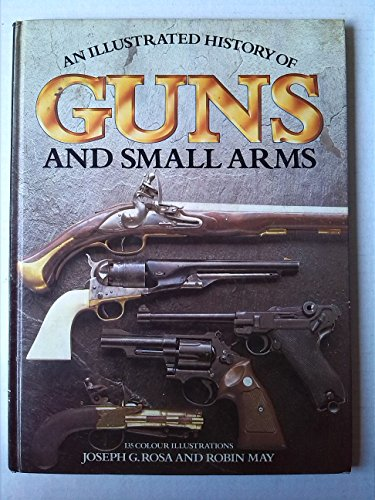 9780907408789: Illustrated History of Guns and Small Arms