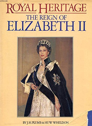 Royal Heritage: The Reign of Elizabeth II: Huw Wheldon, J.