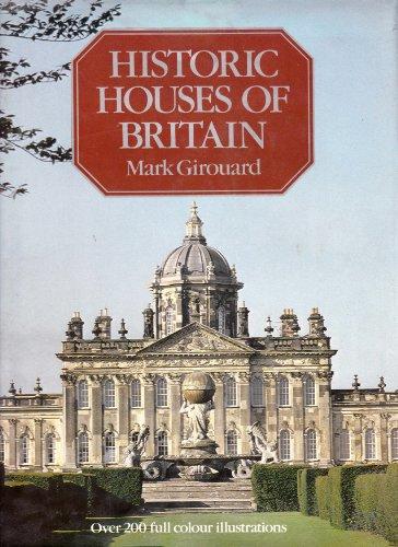 Historic Houses of Britain: Girouard, Mark