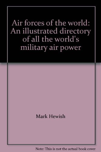 9780907408932: Air forces of the world: An illustrated directory of all the world's military air power
