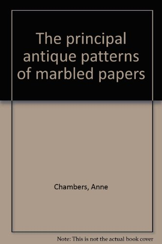 The principal antique patterns of marbled papers (0907435025) by Anne Chambers