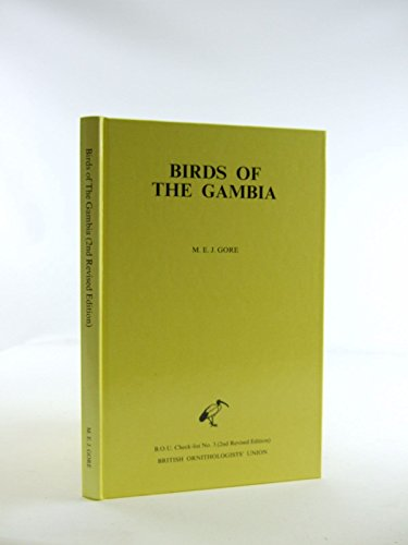 The Birds of the Gambia (B.O.U. check-list): Gore, M.E.J.