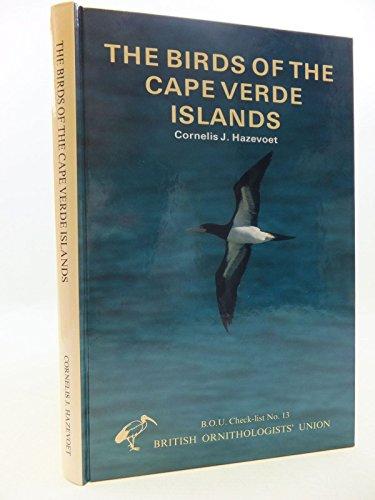 The Birds of the Cape Verde Islands: An Annotated Checklist: Hazevoet, Cornelis J.