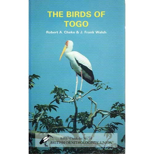 The Birds of Togo: An Annotated Checklist: Cheke, Robert A., Walsh, J.Frank