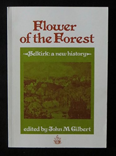 9780907448136: Flower of the Forest: Selkirk - A New History