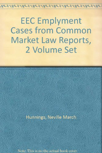 EEC Employment Cases from Common Market Law Reports, 2 Volume Set: Hunnings, Neville March