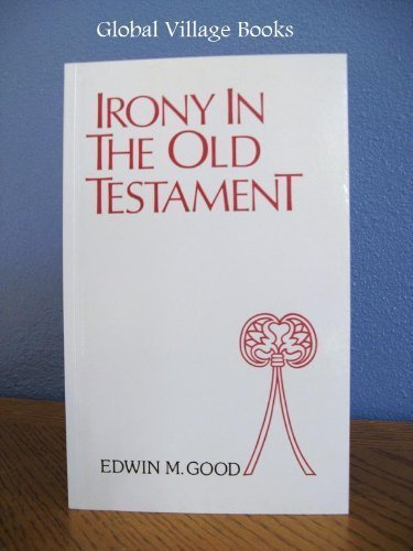 Irony in the Old Testament: Edwin Good