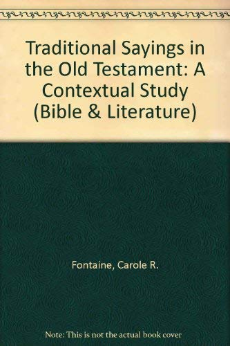9780907459088: Traditional Sayings in the Old Testament: A Contextual Study (Bible & Literature)