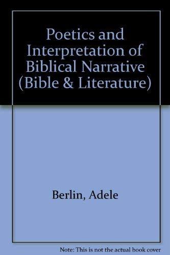 Poetics and Interpretation of Biblical Narrative (Bible: Berlin, Adele