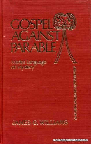 9780907459446: Gospel Against Parable: Mark's Language (Bible and Literature Series)
