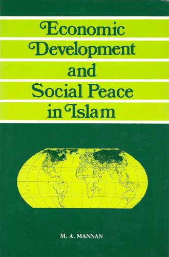 Economic Development and Social Peace in Islam: Mannan, M.A.