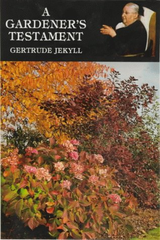 A Gardener's Testament: A Selection of Articles: Jekyll, Gertrude;Taylor, G.C.;Jekyll,