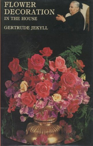 Flower Decoration in the House: Jekyll, Gertrude