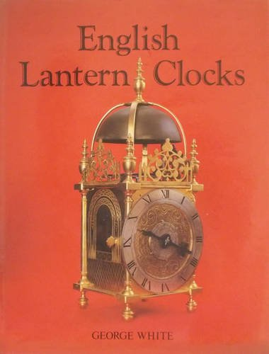 9780907462330: English Lantern Clocks