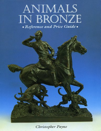 Animals in Bronze: Reference and Price Guide: Payne, Christopher