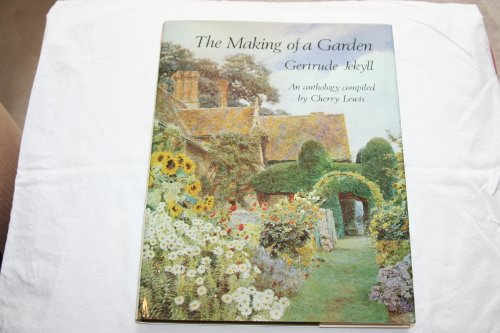 The Making of a Garden: Gertrude Jekyll,: Lewis, Cherry,Jekyll, Gertrude
