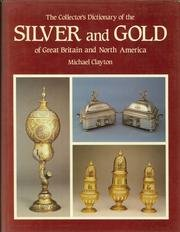 9780907462576: The Collector's Dictionary of the Silver and Gold of Great Britain and North America