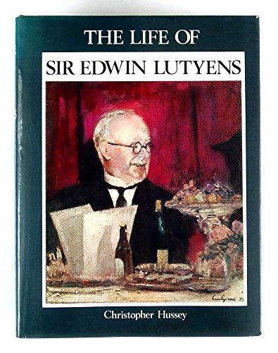 Life of Sir Edwin Lutyens: Hussey, Christopher