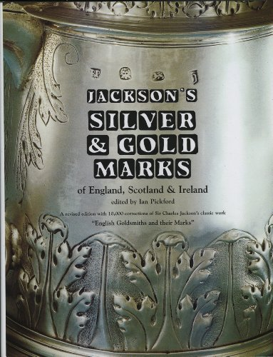 Jackson's Silver and Gold Marks of England, Scotland & Ireland: Pickford, Ian