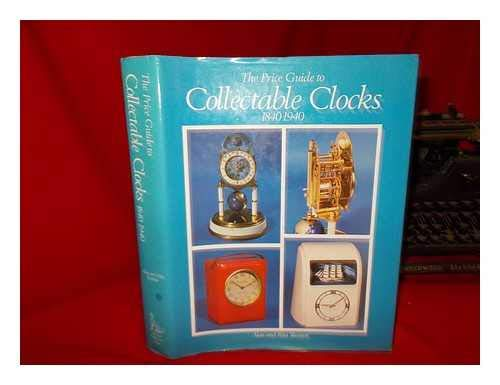 The Price Guide to Collectable Clocks 1840 to 1940