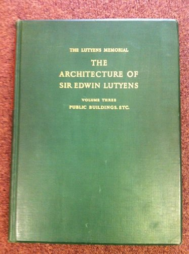 9780907462750: The Architecture of Sir Edwin Lutyens - Lutyens Memorial Series - Volume 3: Town and Public Buildings