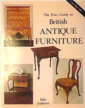 Price Guide to British Antique Furniture (0907462790) by John Andrews; J. Andrews
