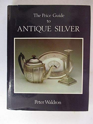 Price Guide to Antique Silver, The - 2nd Edition