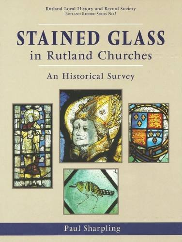 9780907464242: Stained Glass in Rutland Churches: An Historical Survey: Stained Glass in Rutland Churches: An Historical Survey No. 3 (Rutland Record Series (Research Reports))