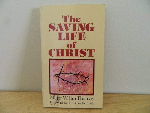 9780907478027: The Saving Life of Christ