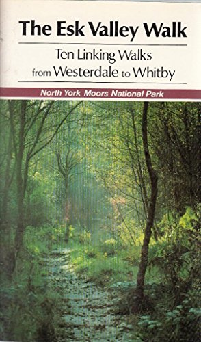 9780907480044: Esk Valley Walk: Ten Linking Walks from Westerdale to Whitby