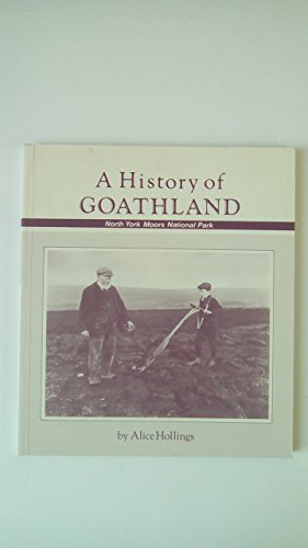 9780907480266: A History of Goathland: Story of a Moorland Community