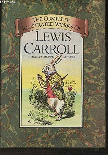 The Complete Illustrated Works of Lewis Carroll: Lewis Carroll