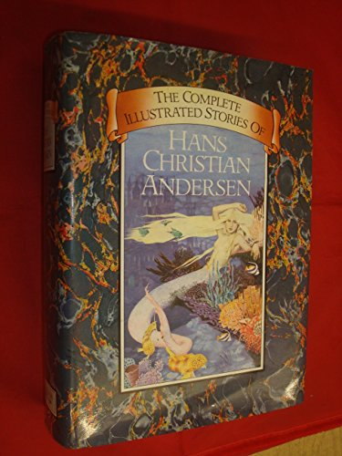 9780907486268: The complete illustrated stories of Hans Christian Andersen / translated by H.W. Dulcken ; with two hundred and ninety illustrations by A.W. Bayes.