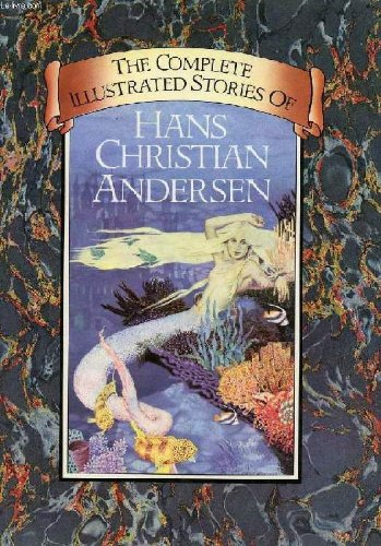 Complete Illustrated Stories of Hans Christian Andersen: Hans Christian Andersen