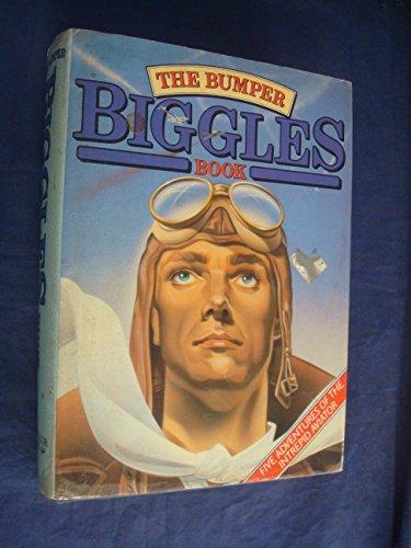 The Bumper Biggles Book: Five Adventures of: Captain W. E.