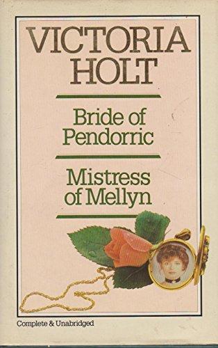 BRIDE OF PENDARRIC, MISTRESS OF MELLYN: 2 BOOK OMNIBUS - VICTORIA HOLT