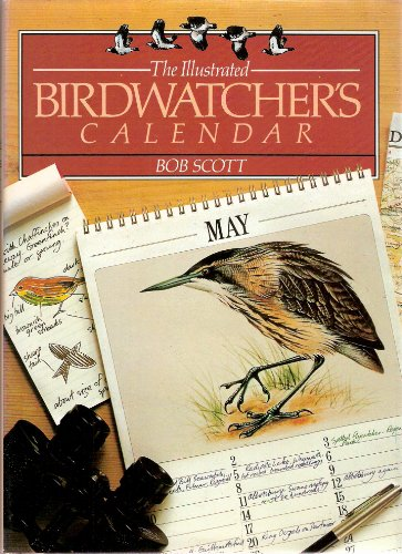 Illustrated Bird Watcher's Calendar (0907486584) by Bob Scott