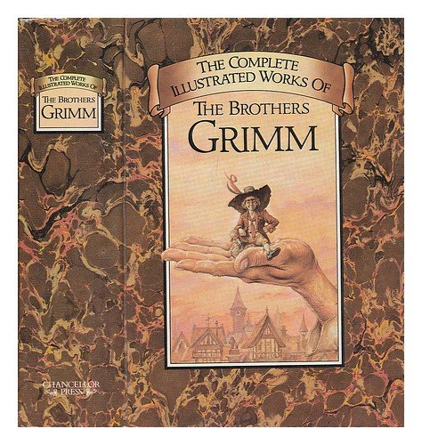 9780907486633: The Complete Illustrated Stories of the Brothers Grimm