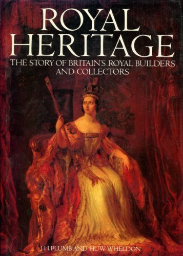 Royal Heritage. The story of Britain's royal: Plumb, J H.;